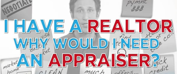 Should You Hire an Appraiser If You Have a Realtor